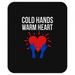 cold hands warm heart Mousepad | Artistshot