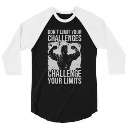 don't limit your challenges challenge your limits 3/4 Sleeve Shirt | Artistshot