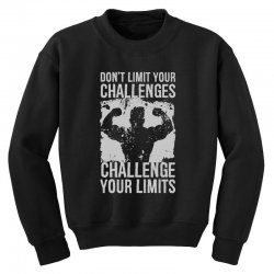 don't limit your challenges challenge your limits Youth Sweatshirt | Artistshot