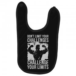 don't limit your challenges challenge your limits Baby Bibs | Artistshot