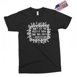 don't let the pretty bow fool you i am a beast Exclusive T-shirt   Artistshot