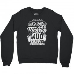 don't let the makeup and perfume fool you Crewneck Sweatshirt | Artistshot