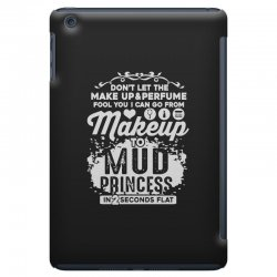 don't let the makeup and perfume fool you iPad Mini Case | Artistshot