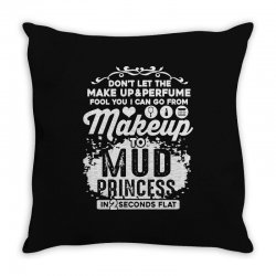 don't let the makeup and perfume fool you Throw Pillow | Artistshot