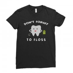 don't forget to floss Ladies Fitted T-Shirt   Artistshot