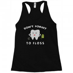 don't forget to floss Racerback Tank   Artistshot