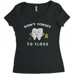 don't forget to floss Women's Triblend Scoop T-shirt   Artistshot