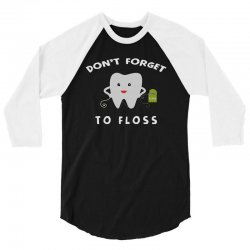 don't forget to floss 3/4 Sleeve Shirt   Artistshot