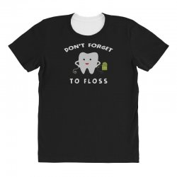 don't forget to floss All Over Women's T-shirt   Artistshot
