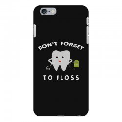 don't forget to floss iPhone 6 Plus/6s Plus Case   Artistshot