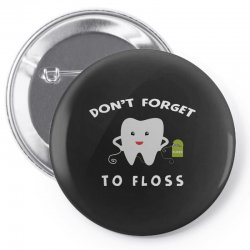 don't forget to floss Pin-back button   Artistshot