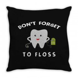 don't forget to floss Throw Pillow   Artistshot