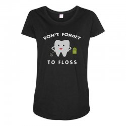 don't forget to floss Maternity Scoop Neck T-shirt   Artistshot