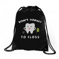 don't forget to floss Drawstring Bags   Artistshot