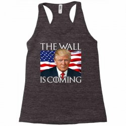 the wall is coming Racerback Tank | Artistshot