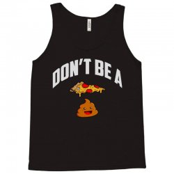 don't be a pizza poop Tank Top | Artistshot