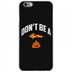 don't be a pizza poop iPhone 6/6s Case | Artistshot