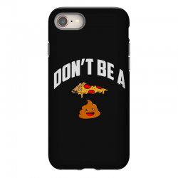 don't be a pizza poop iPhone 8 Case | Artistshot