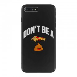 don't be a pizza poop iPhone 7 Plus Case | Artistshot
