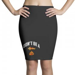 don't be a pizza poop Pencil Skirts | Artistshot