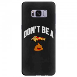 don't be a pizza poop Samsung Galaxy S8 Plus Case | Artistshot