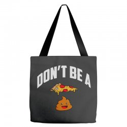 don't be a pizza poop Tote Bags | Artistshot