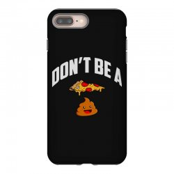 don't be a pizza poop iPhone 8 Plus Case | Artistshot