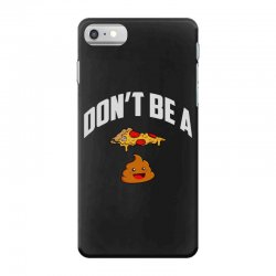 don't be a pizza poop iPhone 7 Case | Artistshot