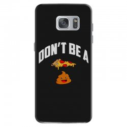 don't be a pizza poop Samsung Galaxy S7 Case | Artistshot