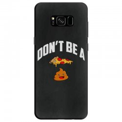 don't be a pizza poop Samsung Galaxy S8 Case | Artistshot