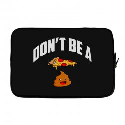 don't be a pizza poop Laptop sleeve | Artistshot