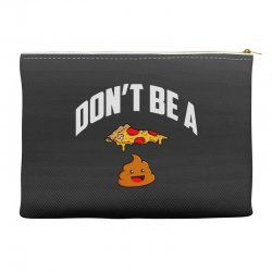 don't be a pizza poop Accessory Pouches | Artistshot