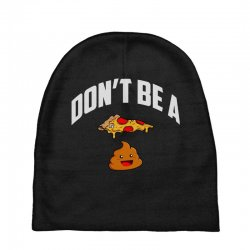 don't be a pizza poop Baby Beanies | Artistshot