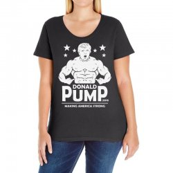 donald pump making america strong (donald trump) Ladies Curvy T-Shirt | Artistshot
