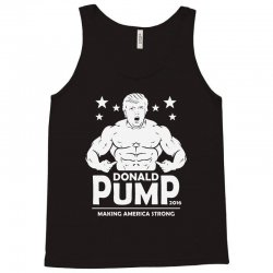 donald pump making america strong (donald trump) Tank Top | Artistshot