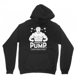 donald pump making america strong (donald trump) Unisex Hoodie | Artistshot