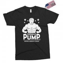 donald pump making america strong (donald trump) Exclusive T-shirt | Artistshot