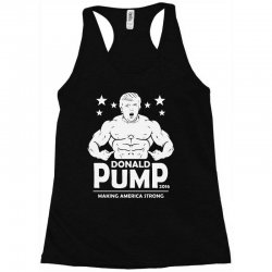 donald pump making america strong (donald trump) Racerback Tank | Artistshot