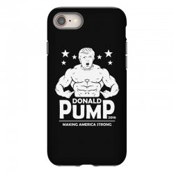 donald pump making america strong (donald trump) iPhone 8 Case | Artistshot