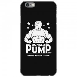 donald pump making america strong (donald trump) iPhone 6/6s Case | Artistshot