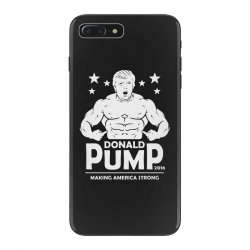 donald pump making america strong (donald trump) iPhone 7 Plus Case | Artistshot