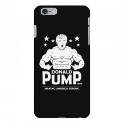 donald pump making america strong (donald trump) iPhone 6 Plus/6s Plus Case | Artistshot