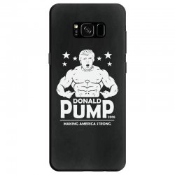 donald pump making america strong (donald trump) Samsung Galaxy S8 Case | Artistshot