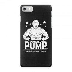 donald pump making america strong (donald trump) iPhone 7 Case | Artistshot