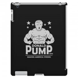 donald pump making america strong (donald trump) iPad 3 and 4 Case | Artistshot