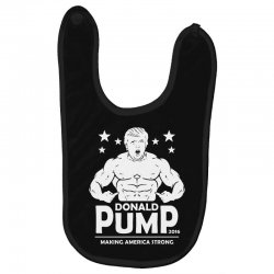 donald pump making america strong (donald trump) Baby Bibs | Artistshot