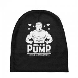 donald pump making america strong (donald trump) Baby Beanies | Artistshot