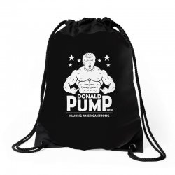 donald pump making america strong (donald trump) Drawstring Bags | Artistshot