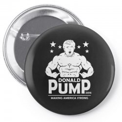 donald pump making america strong (donald trump) Pin-back button | Artistshot