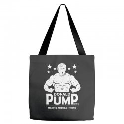 donald pump making america strong (donald trump)   copy Tote Bags | Artistshot